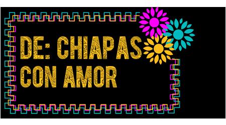 De: Chiapas con Amor